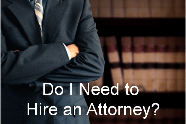 7 Reasons You Might Need to Hire an Attorney